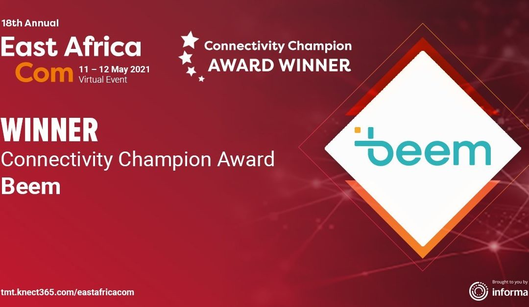 Beem is the 2021 EastAfricaCom Connectivity Champion!